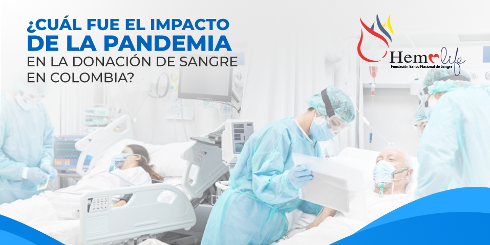 ¿Cuál fue el impacto de la pandemia en la donación de sangre en Colombia?